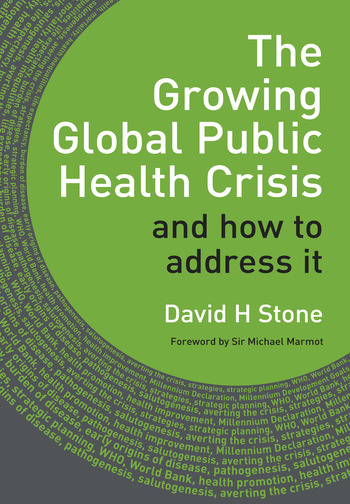 The Growing Global Public Health Crisis and How to Address it book cover