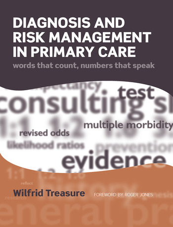 Diagnosis and Risk Management in Primary Care Words That Count, Numbers That Speak book cover