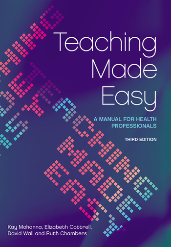 Teaching Made Easy A Manual for Health Professionals, 3rd Edition book cover