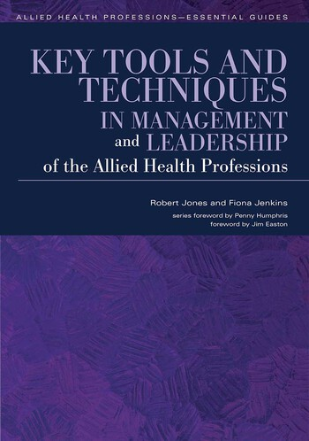 Key Tools and Techniques in Management and Leadership of the Allied Health Professions book cover