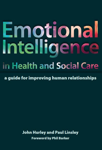 Emotional Intelligence in Health and Social Care A Guide for Improving Human Relationships book cover