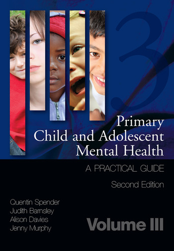 Primary Child and Adolescent Mental Health A Practical Guide, Volume 3 book cover