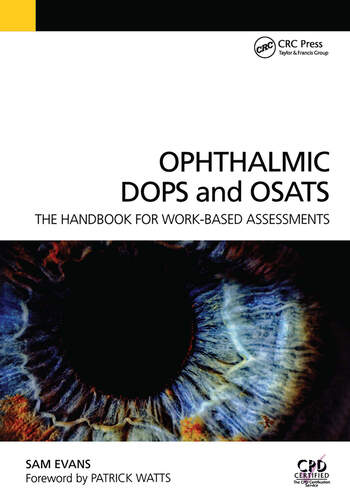 Ophthalmic DOPS and OSATS The Handbook for Work-Based Assessments book cover