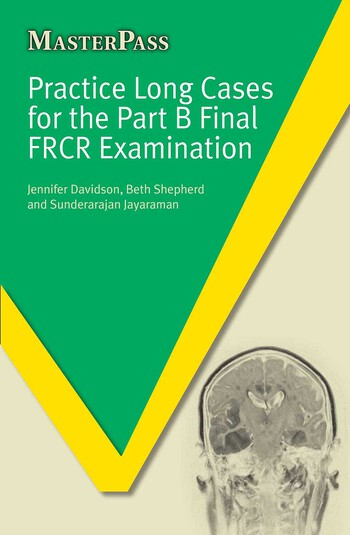Practice Long Cases for the Part B Final FRCR Examination book cover