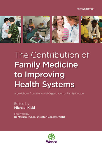 The Contribution of Family Medicine to Improving Health Systems A Guidebook from the World Organization of Family Doctors book cover