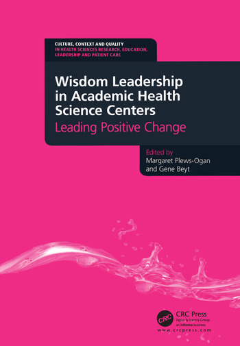 Wisdom Leadership in Academic Health Science Centers Leading Positive Change book cover