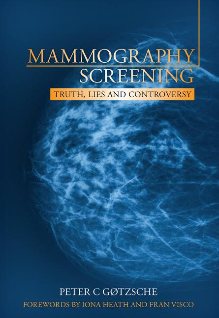 Mammography Screening Truth, Lies and Controversy book cover