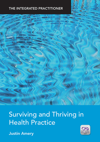 Surviving and Thriving in Health Practice The Integrated Practitioner book cover