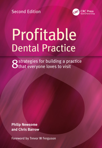 Profitable Dental Practice 8 Strategies for Building a Practice That Everyone Loves to Visit, Second Edition book cover
