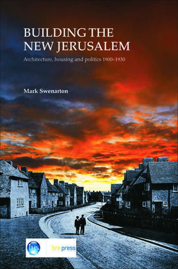 Building the New Jerusalem Architecture, Housing and Politics 1900-1930 (EP 82) book cover