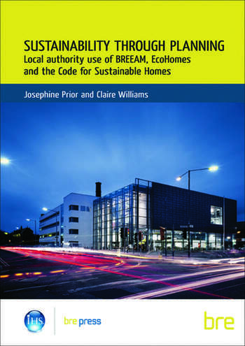 Sustainability Through Planning Local Authority Use of BREEAM, EcoHomes and the Code for Sustainable Homes (BR 498) book cover