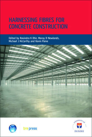 Harnessing Fibres for Concrete Construction Proceedings of the International Conference, Dundee, July 2008 (EP 91) book cover