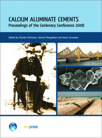 Calcium Aluminate Cements Proceedings of the Centenary Conference 2008 (EP 94) book cover