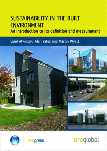 Sustainability in the Built Environment An Introduction to its Definition and Measurement (BR 502) book cover