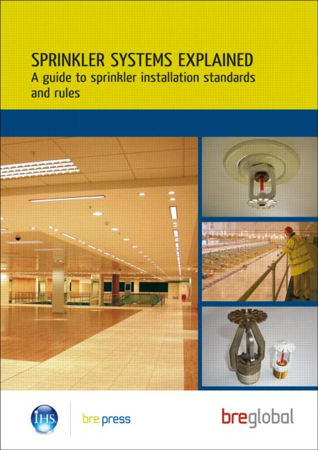 Sprinkler Systems Explained A Guide to Sprinkler Installation Standards and Rules (BR 503) book cover