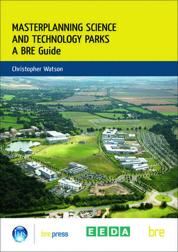 Masterplanning Science and Technology Parks A BRE Guide (BR 505) book cover