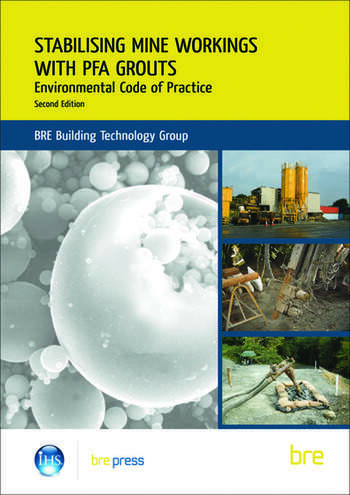 Stabilising Mine Workings with PFA Grouts Environmental Code of Practice (BR 509) book cover