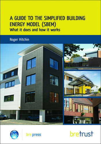 A Guide to the Simplified Building Energy Model (SBEM) What it Does and How it Works (FB 24) book cover