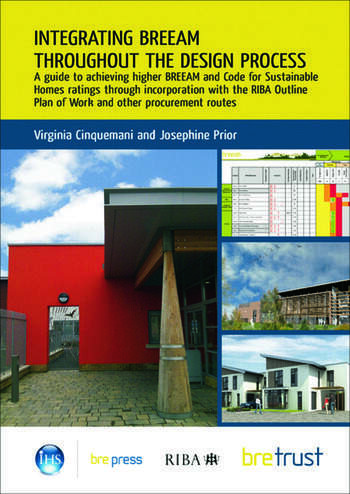 Integrating BREEAM Throughout the Design Process A Guide to Achieving Higher BREEAM and Code for Sustainable Homes Ratings (FB 28) book cover