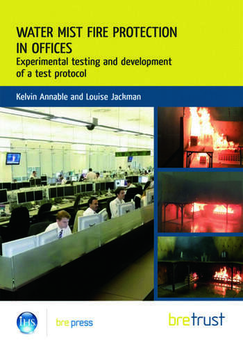Water Mist Fire Protection in Offices Experimental Testing and Development of a Test Protocol book cover