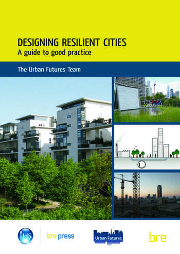 Designing Resilient Cities: A Guide to Good Practice (EP 103) book cover