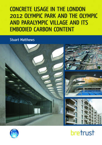 Concrete Usage in the London 2012 Olympic Park and the Olympic and Paralympic Village and its Embodied Carbon Content book cover