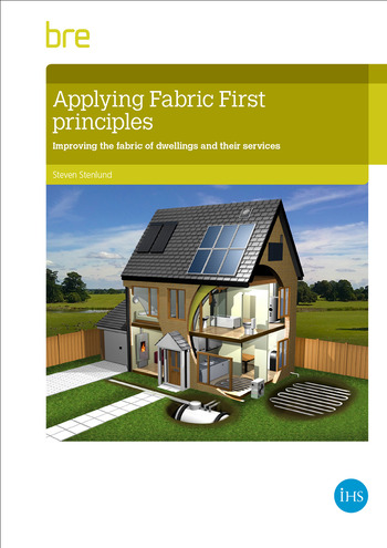 Applying fabric first principles to comply with energy efficiency requirements in dwellings book cover