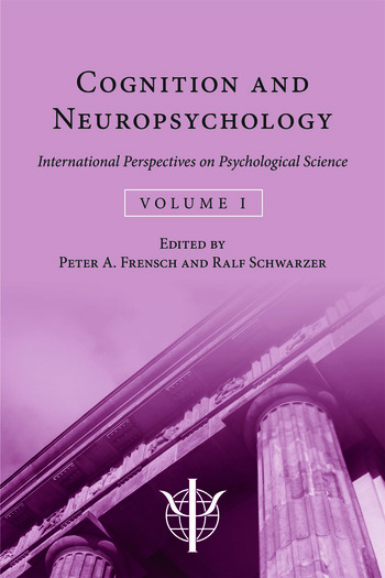 Cognition and Neuropsychology International Perspectives on Psychological Science (Volume 1) book cover