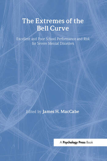 The Extremes of the Bell Curve Excellent and Poor School Performance and Risk for Severe Mental Disorders book cover