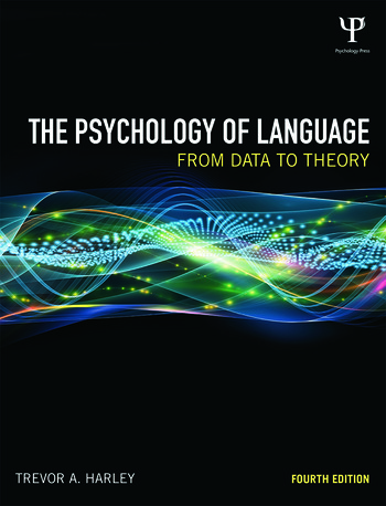 The Psychology of Language From Data to Theory book cover