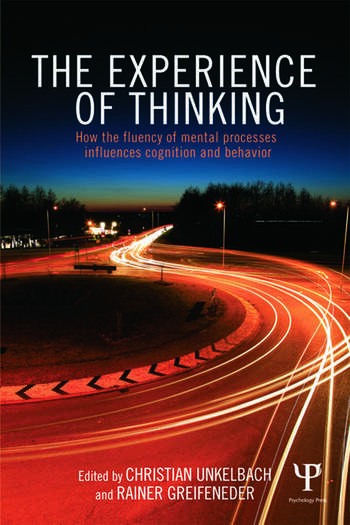 The Experience of Thinking How feelings from mental processes influence cognition and behaviour book cover