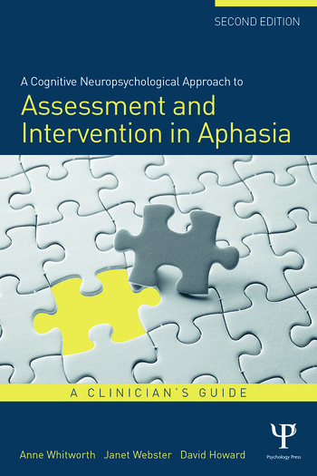 A Cognitive Neuropsychological Approach to Assessment and Intervention in Aphasia A clinician's guide book cover