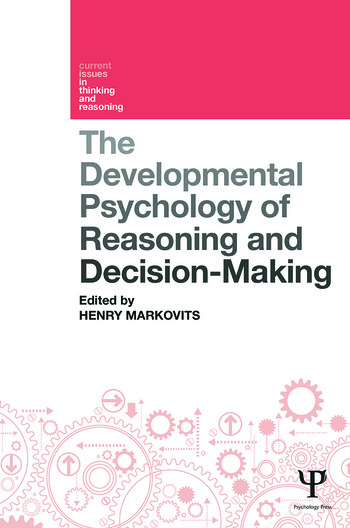 The Developmental Psychology of Reasoning and Decision-Making book cover