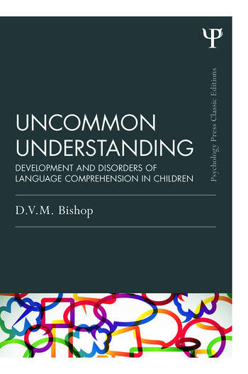 Uncommon Understanding (Classic Edition) Development and disorders of language comprehension in children book cover