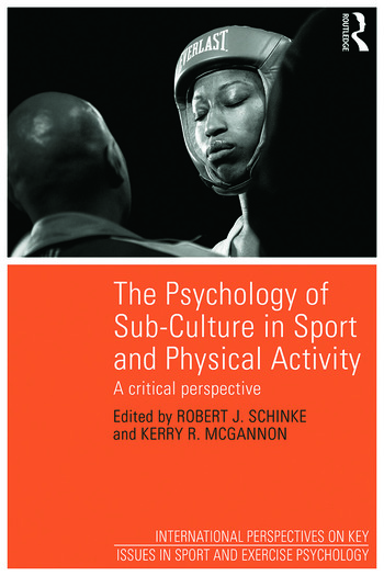 The Psychology of Sub-Culture in Sport and Physical Activity Critical perspectives book cover