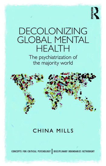 Decolonizing Global Mental Health The psychiatrization of the majority world book cover