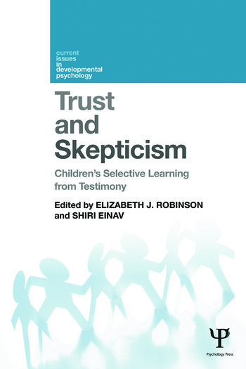 Trust and Skepticism Children's selective learning from testimony book cover