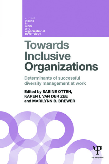 Towards Inclusive Organizations Determinants of successful diversity management at work book cover