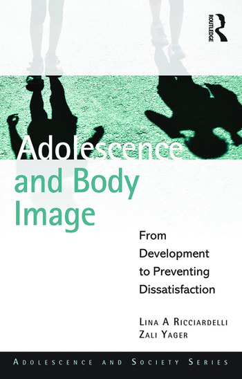 Adolescence and Body Image From Development to Preventing Dissatisfaction book cover