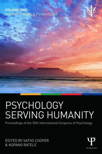 Psychology Serving Humanity: Proceedings of the 30th International Congress of Psychology Volume 1: Majority World Psychology book cover