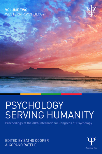 Psychology Serving Humanity: Proceedings of the 30th International Congress of Psychology Volume 2: Western Psychology book cover