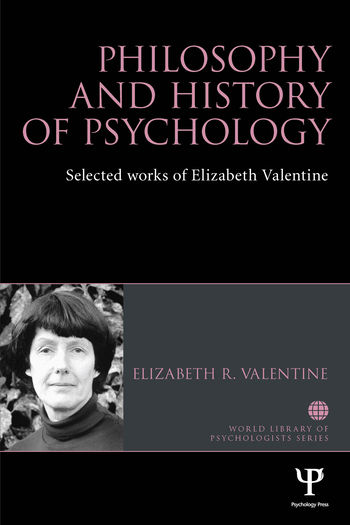 Philosophy and History of Psychology Selected works of Elizabeth Valentine book cover