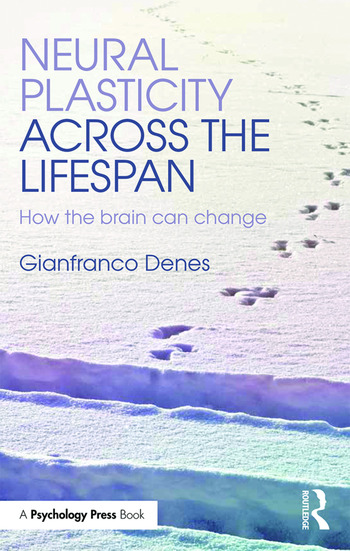 Neural Plasticity Across the Lifespan How the brain can change book cover