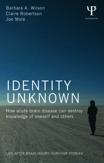 Identity Unknown How acute brain disease can destroy knowledge of oneself and others book cover