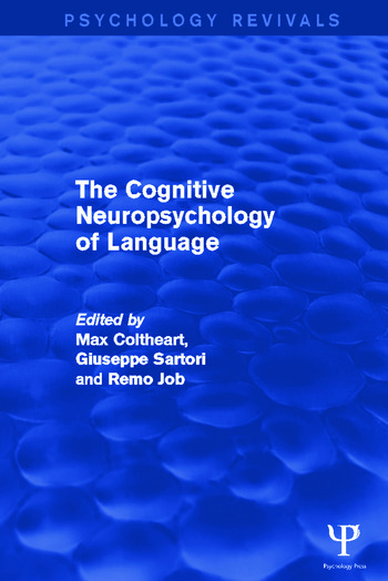 The Cognitive Neuropsychology of Language book cover