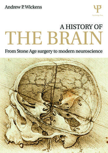 A History of the Brain From Stone Age surgery to modern neuroscience book cover