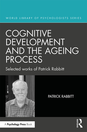 Cognitive Development and the Ageing Process Selected works of Patrick Rabbitt book cover