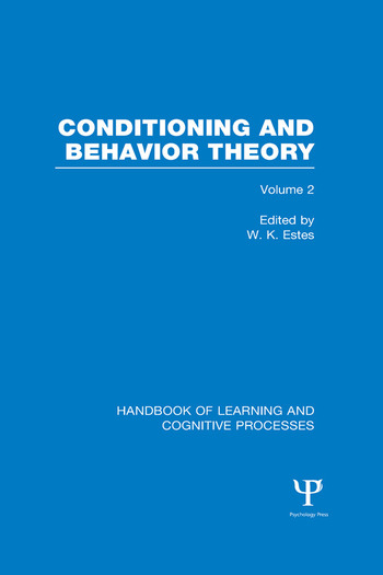 Handbook of Learning and Cognitive Processes (Volume 2) Conditioning and Behavior Theory book cover