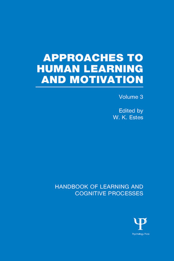 Handbook of Learning and Cognitive Processes (Volume 3) Approaches to Human Learning and Motivation book cover