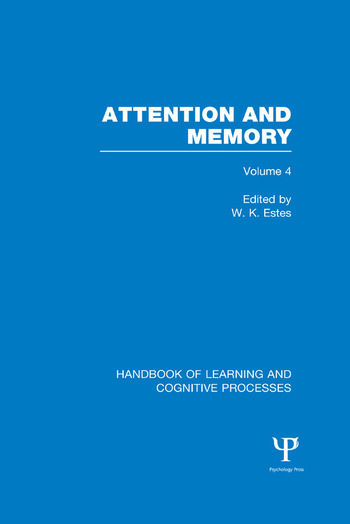 Handbook of Learning and Cognitive Processes (Volume 4) Attention and Memory book cover